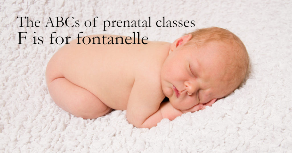 Naked baby sleeping with text: The ABCs of prenatal classes F is for Fontanelle