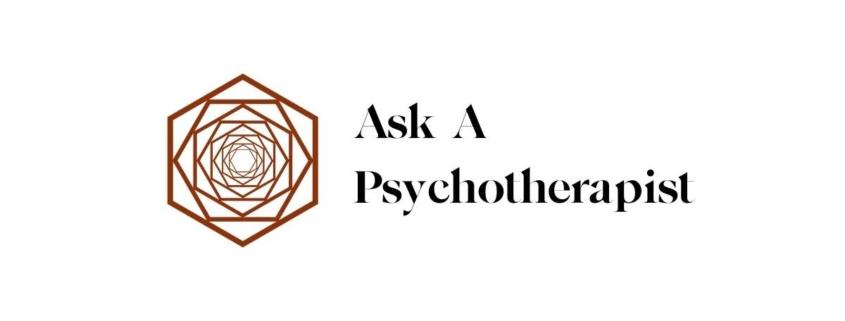 Ask a Psychotherapist