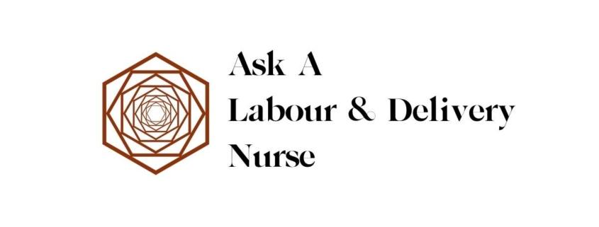 Ask a Labour & Delivery Nurse